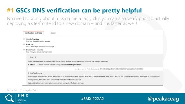 #SMX #22A2 @peakaceag #1 GSCs DNS verification can be pretty helpful No need to worry about missing meta tags; plus you ca...