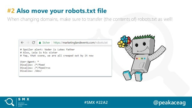 #SMX #22A2 @peakaceag #2 Also move your robots.txt file When changing domains, make sure to transfer (the contents of) rob...
