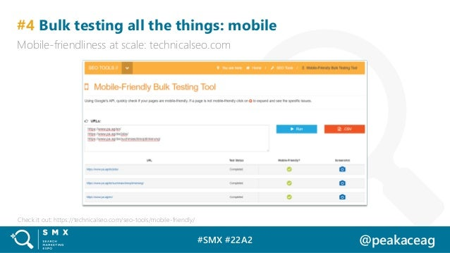 #SMX #22A2 @peakaceag #4 Bulk testing all the things: mobile Mobile-friendliness at scale: technicalseo.com Check it out: ...