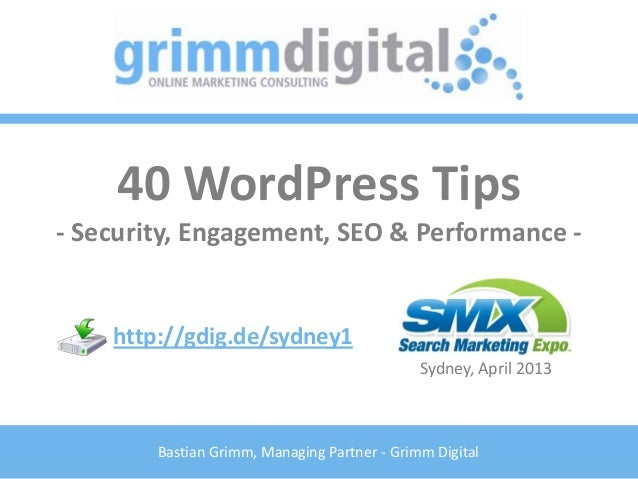 40 WordPress Tips- Security, Engagement, SEO & Performance -    http://gdig.de/sydney1                                    ...