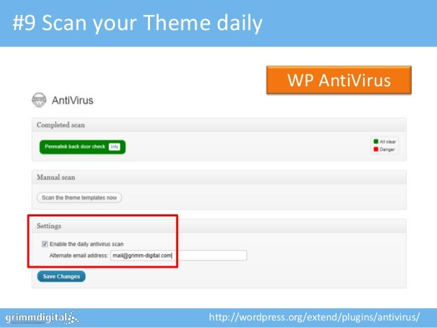 #9 Scan your Theme daily                                   WP AntiVirus                  http://wordpress.org/extend/plugi...