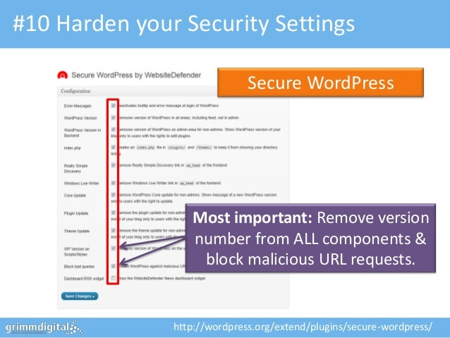 #10 Harden your Security Settings                              Secure WordPress                  Most important: Remove ve...