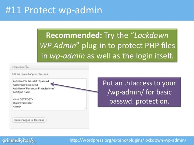 "#11 Protect wp-admin         Recommended: Try the ""Lockdown       WP Admin"" plug-in to protect PHP files       in wp-admin..."
