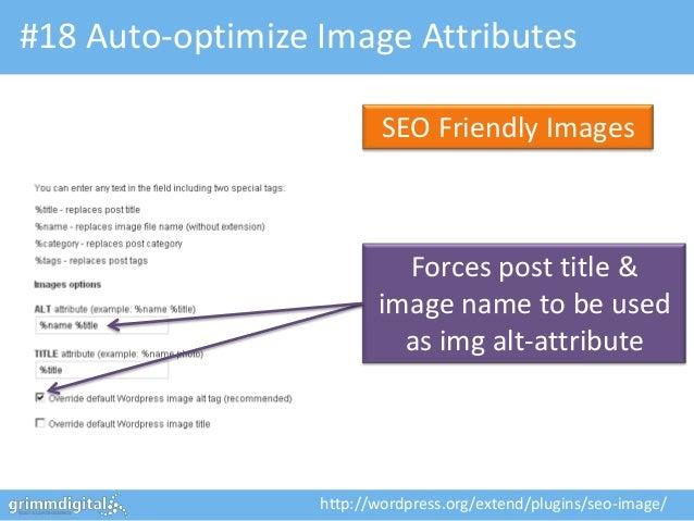 #18 Auto-optimize Image Attributes                          SEO Friendly Images                           Forces post titl...
