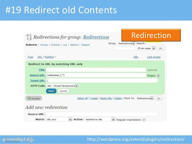 #19 Redirect old Contents                                       Redirection                  http://wordpress.org/extend/p...