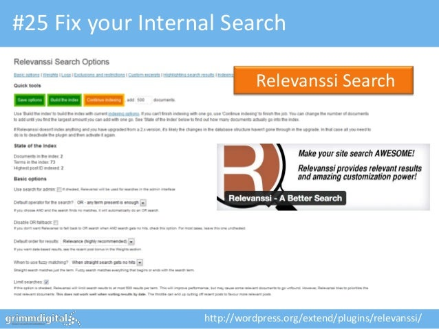 #25 Fix your Internal Search                              Relevanssi Search                   http://wordpress.org/extend/...