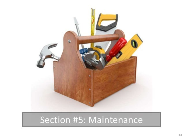 Section #5: Maintenance                          58