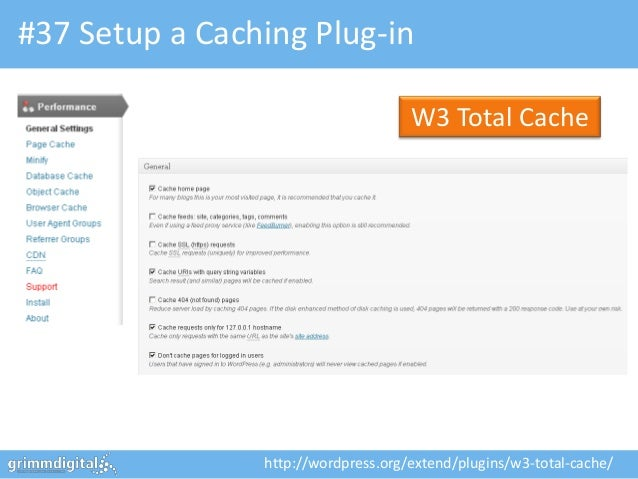 #37 Setup a Caching Plug-in                                     W3 Total Cache                http://wordpress.org/extend/...