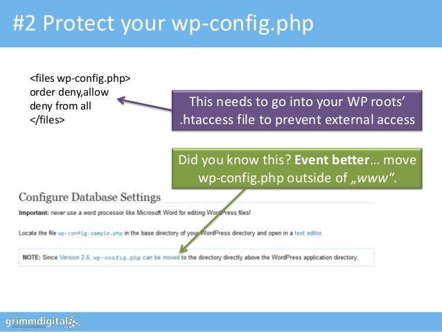 #2 Protect your wp-config.php <files wp-config.php> order deny,allow deny from all             This needs to go into your ...