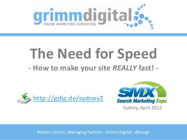 The Need for Speed- How to make your site REALLY fast! - http://gdig.de/sydney2                                           ...