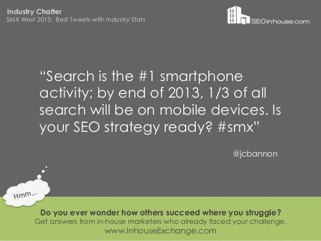 """Industry ChatterSMX West 2013: Best Tweets with Industry Stats                """"Search is the #1 smartphone                ..."""
