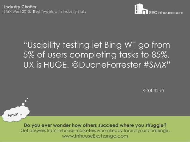 """Industry ChatterSMX West 2013: Best Tweets with Industry Stats                """"Usability testing let Bing WT go from      ..."""