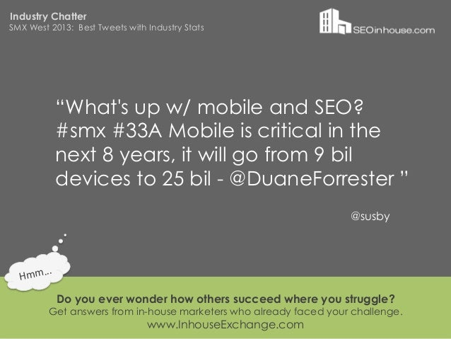 """Industry ChatterSMX West 2013: Best Tweets with Industry Stats                """"Whats up w/ mobile and SEO?                ..."""