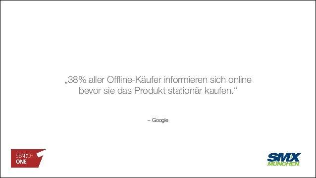 """– Google """"38% aller Offline-Käufer informieren sich online bevor sie das Produkt stationär kaufen."""""""