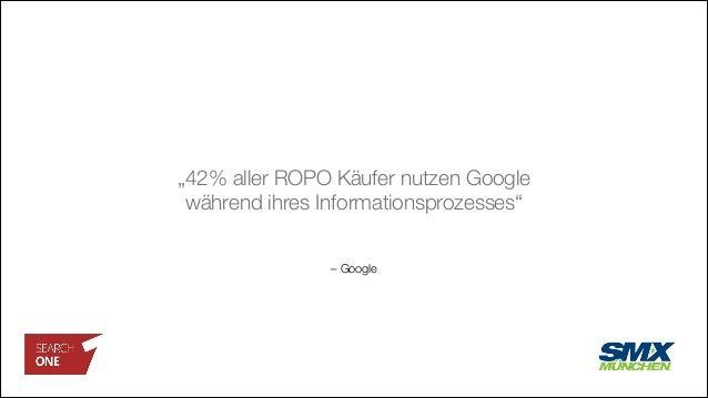 """– Google """"42% aller ROPO Käufer nutzen Google während ihres Informationsprozesses"""""""