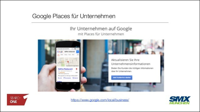 Google Places für Unternehmen https://www.google.com/local/business/