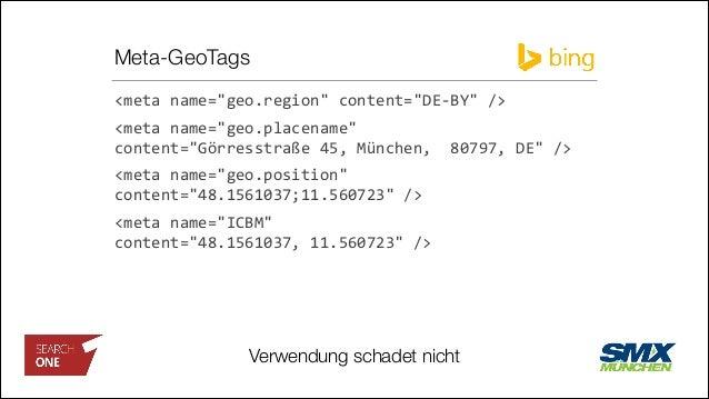 "Meta-GeoTags <meta  name=""geo.region""  content=""DE-‐BY""  />   <meta  name=""geo.placename""   content=""Görress..."
