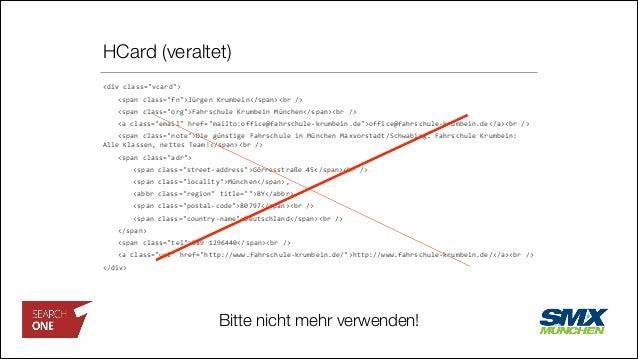 "HCard (veraltet) <div  class=""vcard"">      <span  class=""fn"">Jürgen  Krumbein</span><br  />      <span  ..."