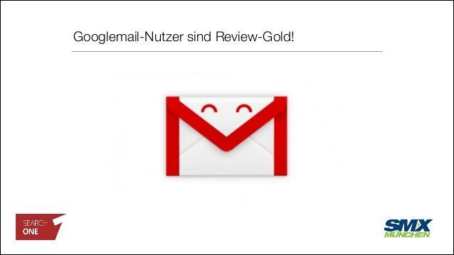 Googlemail-Nutzer sind Review-Gold!