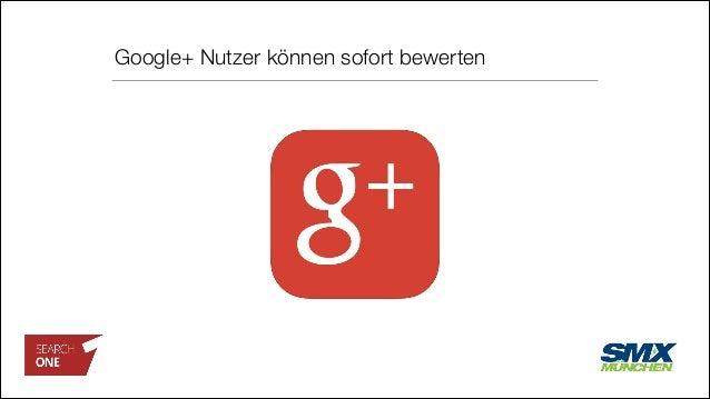 Google+ Nutzer können sofort bewerten