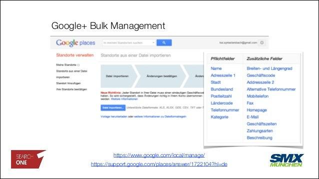 Google+ Bulk Management https://www.google.com/local/manage/ https://support.google.com/places/answer/1722104?hl=de