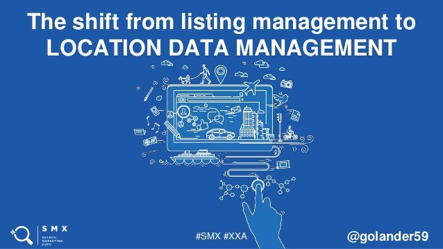 #SMX #XXA @golander59 The shift from listing management to LOCATION DATA MANAGEMENT