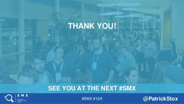 #SMX #12A @PatrickStox SEE YOU AT THE NEXT #SMX THANK YOU!