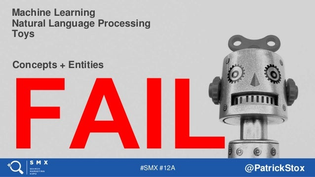 #SMX #12A @PatrickStox Machine Learning Natural Language Processing Toys Concepts + Entities