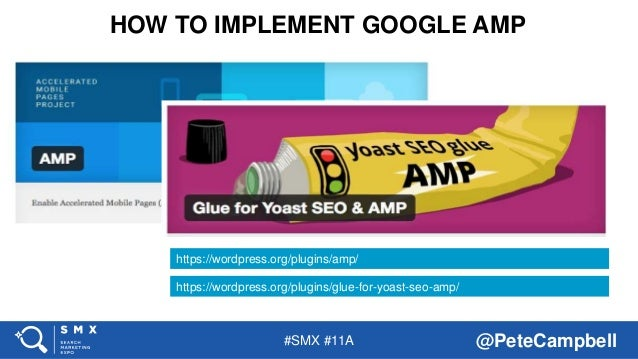 #SMX #11A @PeteCampbell HOW TO IMPLEMENT GOOGLE AMP https://wordpress.org/plugins/glue-for-yoast-seo-amp/ https://wordpres...