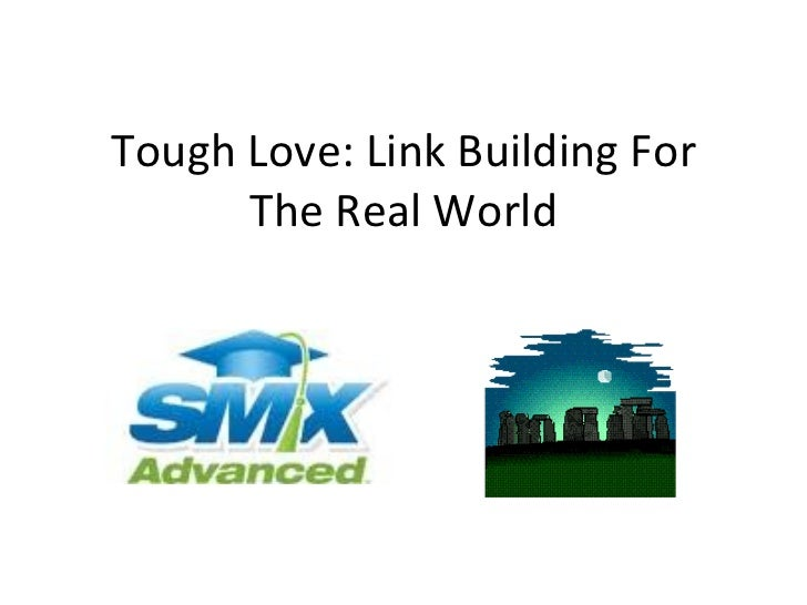 Tough Love: Link Building For The Real World