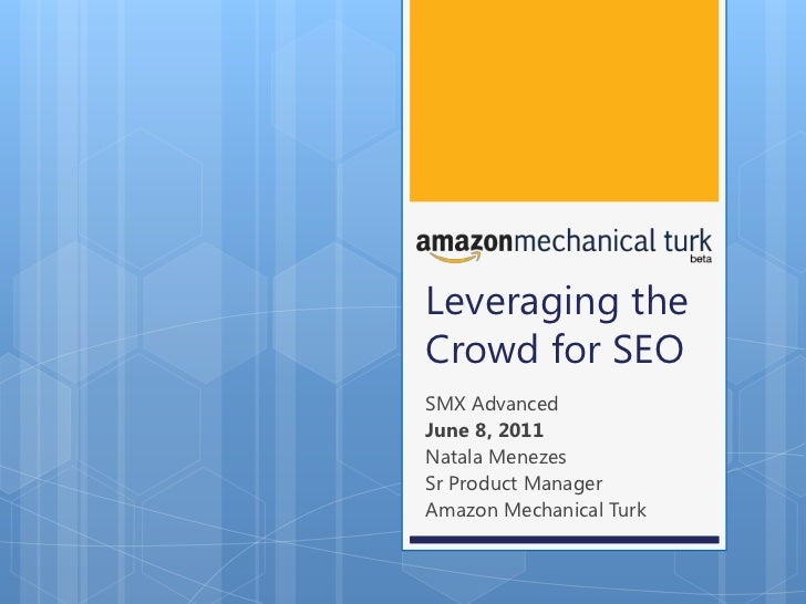 Leveraging the Crowd for SEO<br />SMX Advanced <br />June 8, 2011<br />Natala Menezes<br />Sr Product Manager<br />Amazon ...