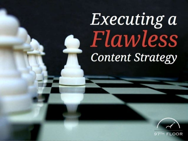 Executing a Flawless Content Strategy