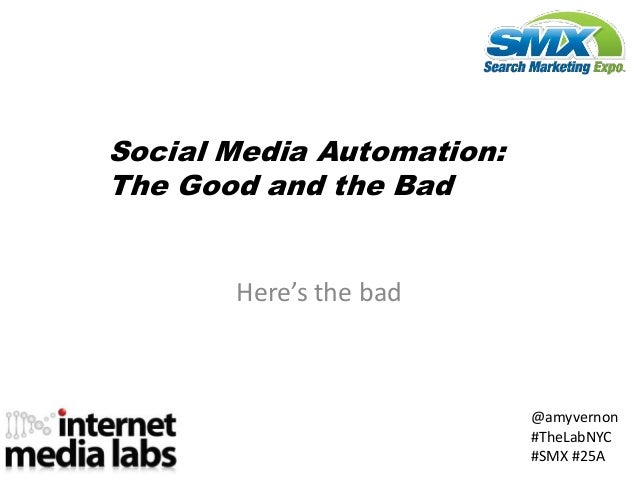Social Media Automation:The Good and the Bad       Here's the bad                           @amyvernon                    ...