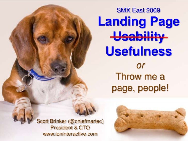 SMX East 2009<br />Landing Page Usability Usefulness<br />orThrow me a page, people!<br />Scott Brinker (@chiefmartec)Pres...