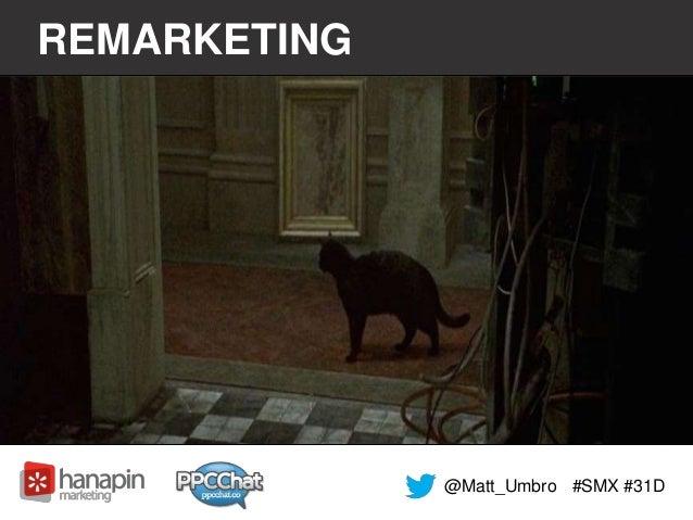 REMARKETING  @Matt_Umbro #SMX #31D
