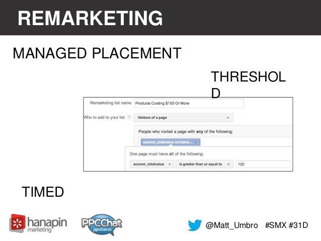 REMARKETING  #SMX #31D  MANAGED PLACEMENT  THRESHOL  D  TIMED  @Matt_Umbro
