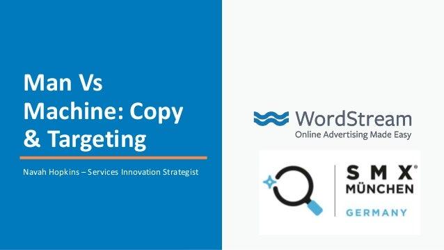 Man Vs Machine: Copy & Targeting Navah Hopkins – Services Innovation Strategist