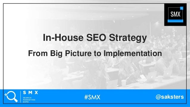 @saksters In-House SEO Strategy From Big Picture to Implementation