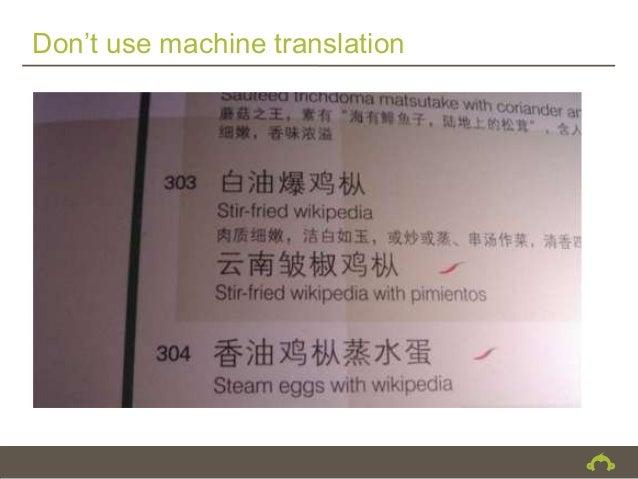 Don't use machine translation