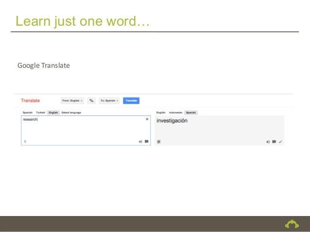 Learn just one word…Google Translate