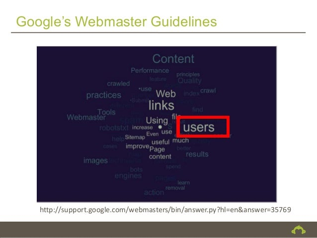 Google's Webmaster Guidelines   http://support.google.com/webmasters/bin/answer.py?hl=en&answer=35769