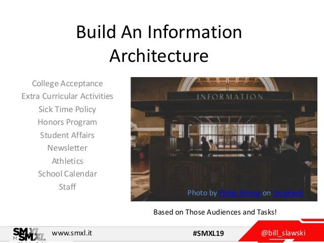 @bill_slawskiwww.smxl.it #SMXL19 Build An Information Architecture College Acceptance Extra Curricular Activities Sick Tim...