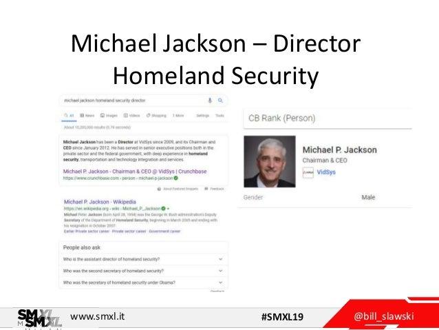 @bill_slawskiwww.smxl.it #SMXL19 Michael Jackson – Director Homeland Security