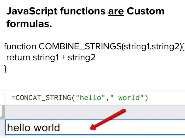 @dsottimanowww.smxl.it #SMXL19www.smxl.it #SMXL19 JavaScript functions are Custom formulas. function COMBINE_STRINGS(strin...