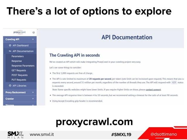 @dsottimanowww.smxl.it #SMXL19 There's a lot of options to explore proxycrawl.com