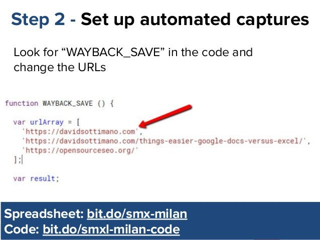 """@dsottimanowww.smxl.it #SMXL19 Step 2 - Set up automated captures Look for """"WAYBACK_SAVE"""" in the code and change the URLs ..."""