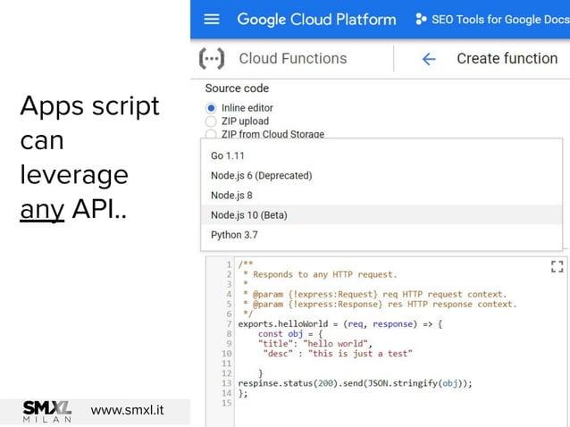 @dsottimanowww.smxl.it #SMXL19 Apps script can leverage any API..