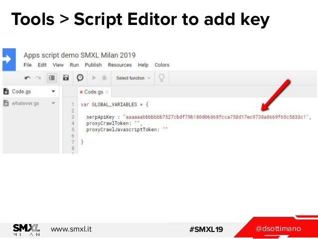 @dsottimanowww.smxl.it #SMXL19 Tools > Script Editor to add key