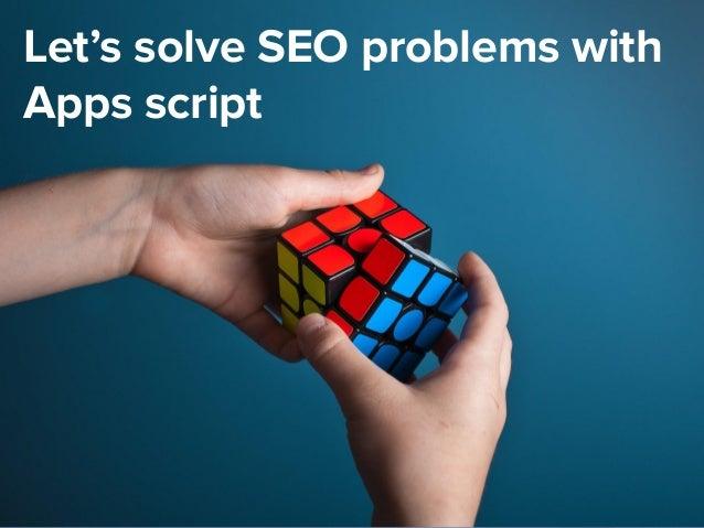 @dsottimanowww.smxl.it #SMXL19 Let's solve SEO problems with Apps script