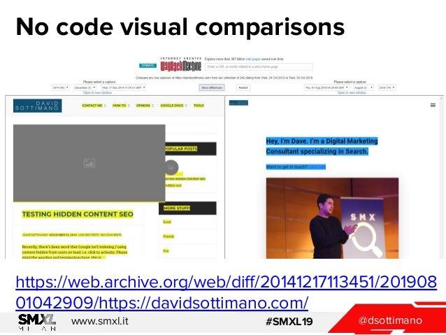 @dsottimanowww.smxl.it #SMXL19 No code visual comparisons https://web.archive.org/web/diff/20141217113451/201908 01042909/h...